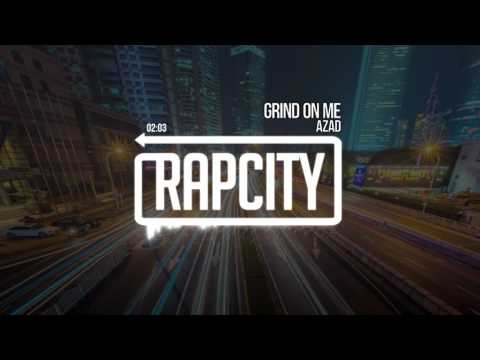 Azad - Grind On Me (Prod. by Jonathan Marquez)