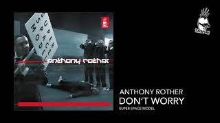 Anthony Rother -  Don't Worry - SUPER SPACE MODEL