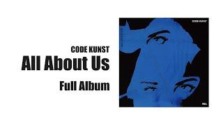 CODE KUNST(코드 쿤스트) - All About Us 앨범 전곡듣기 | CODE KUNST Full Album