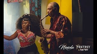 NINIOLA FT FEMI KUTI - FANTASY (OFFICIAL VIDEO)