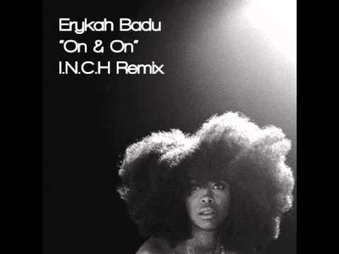 Erykah Badu On & on I.N.C.H Remix.wmv