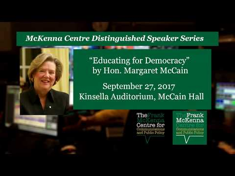 McKenna Centre Distinguished Speaker Series - Educating for Democracy