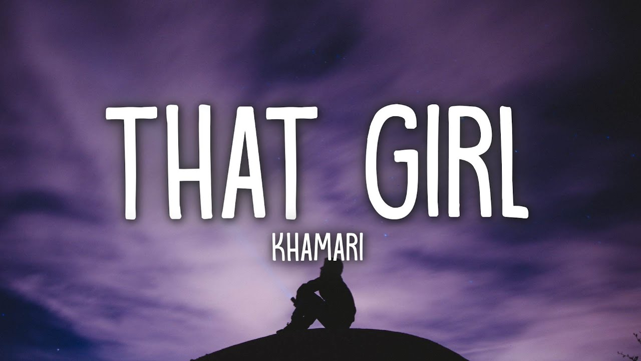 Khamari - That Girl (Lyrics)