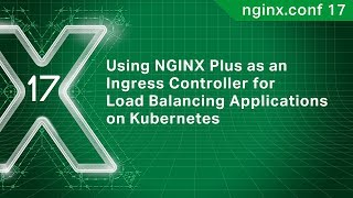 Using NGINX Plus as an Ingress Controller for Load Balancing Applications on Kubernetes