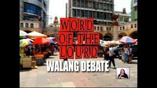 #WordOfTheLourd | WALANG DEBATE