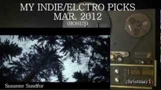 MY INDIE/ELECTRO PICKS MAR. 2012 (B SIDE)