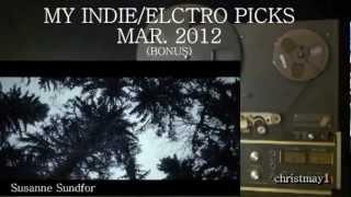 MY INDIE/ELECTRO PICKS MAR. 2012 (B SIDE)