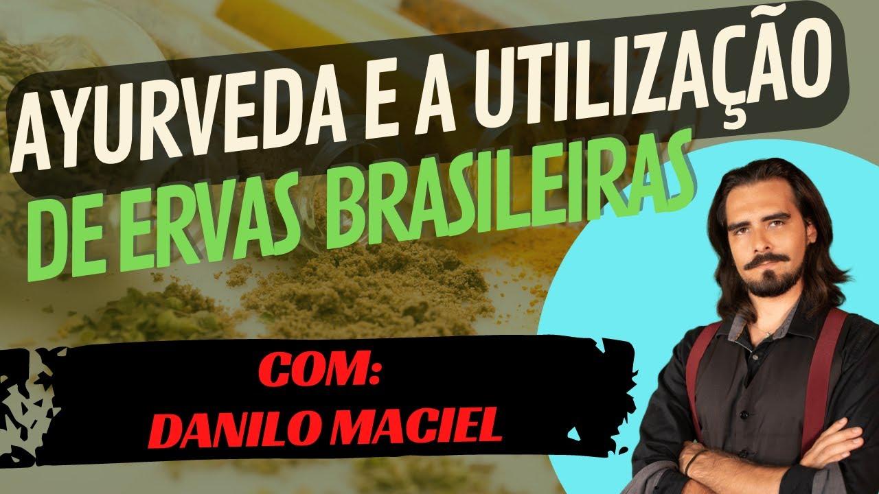 Live com Dr. Danilo Maciel Carneiro - Ayurveda e ervas medicinais brasileiras