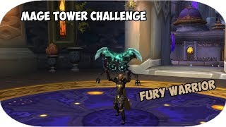 Fury Warrior (1 try) - Mage Tower Challenge   World of Warcraft Legion