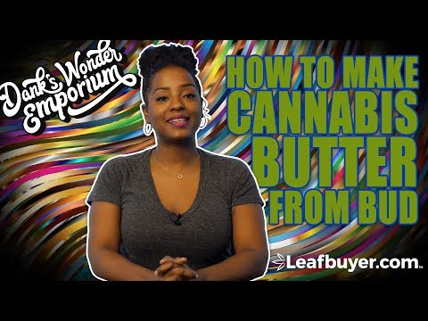 How to Make Cannabis Butter from Bud or Concentrates   Leafbuyer