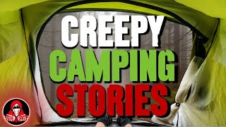 5 CREEPY True Camping Stories