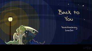Repeat youtube video 4everfreebrony & Luna Jax - Back to You