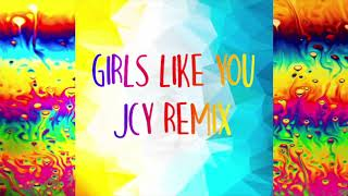 Maroon 5 Ft Cardi B - Girls Like You (JCY REMIX)