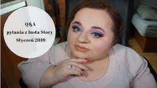 Q&A - pytania z Insta Story - Styczeń 2019