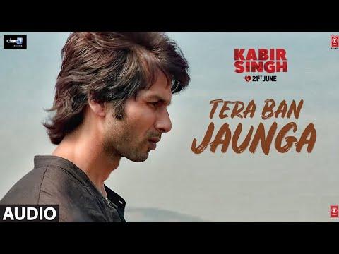 tera-ban-jaunga-|-kabir-singh-|-shahid-k,-kiara-a,-sandeep-v-|-tulsi-kumar,-akhil-sachdeva