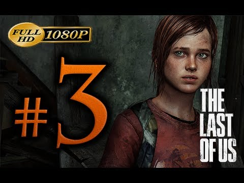 The Last Of Us - Walkthrough Part 3 [1080p HD] - No Commentary
