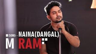 Naina | Dangal | Amir Khan | Arijit Singh | Cover by M Ram