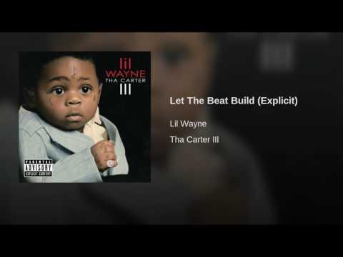 Let The Beat Build (Explicit)
