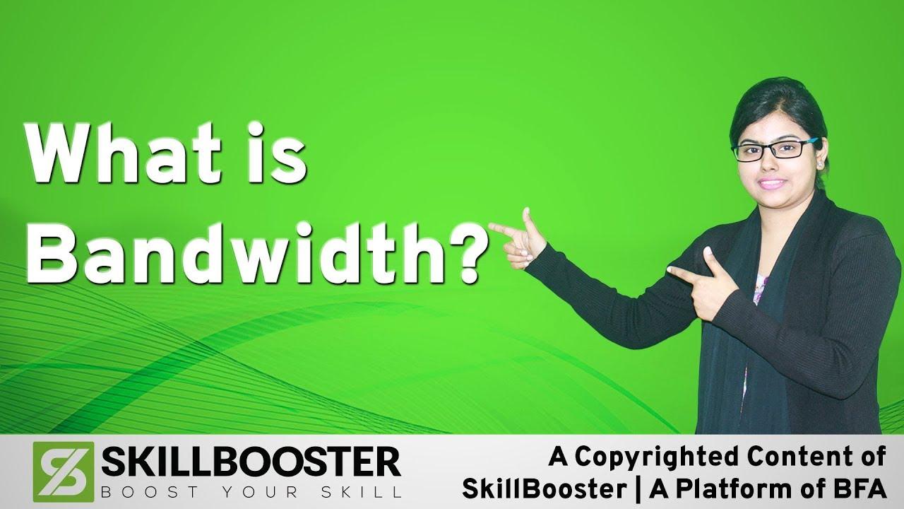 What is Bandwidth? ব্যান্ডউয়িথ কি?