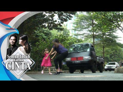 SEMUA INDAH KARENA CINTA - Bella Tertabrak Mobil  [25 September 2018]