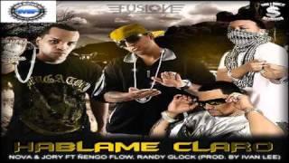 Nova y Jory Ft. Nengo Flow & Randy Glock - Hablame Claro (Prod. Ivan Lee)