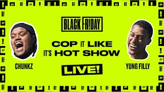 CHUNKZ & YUNG FILLY | BLACK FRIDAY GIVEAWAY | COP IT LIKE IT'S HOT SHOW - LIVE!!