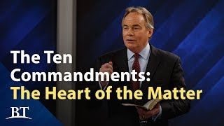 Beyond Today -- The Ten Commandments: The Heart of the Matter