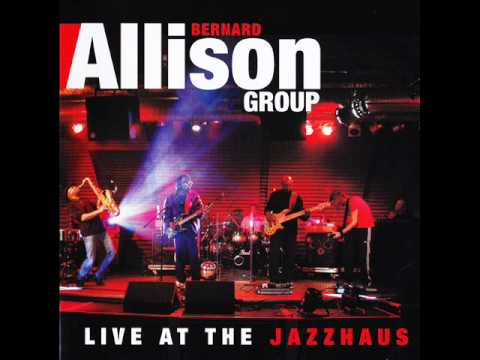 Bernard Allison - Serious [Live at Jazzhaus '11]