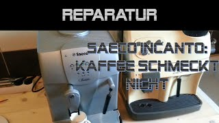 Reparatur/Einstellung Saeco Incanto | danprogramming