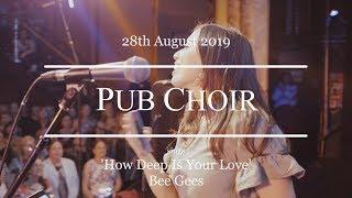 Pub Choir | How Deep Is Your Love