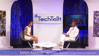 Selam Kebede, Tech Professional & YALI 2016 Fellow - Season 9 Episode.6 -  TechTalk With Solomon | T