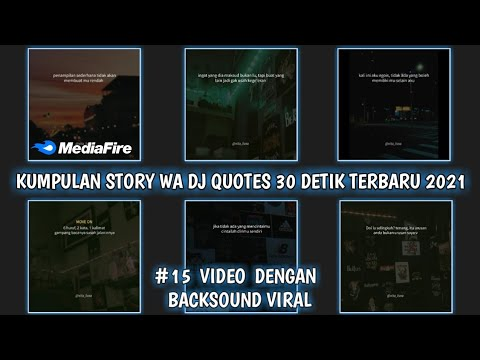 STORY WA DJ QUOTES 30 DETIK || KUMPULAN STORY WA TERBARU 2021 LINK MEDIAFIRE