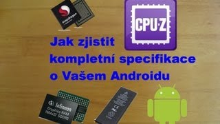 CPU-Z - Jak zjistit kompletní specifikace o Vašem Androidu