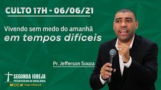 Culto de Celebração - 06/06/2021 - 17h - Pr. Jefferson Souza