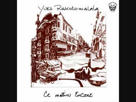 Yves Rakotomalala - Ce Matin Encore