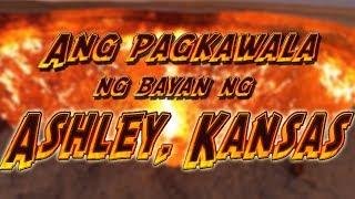 Tagalog Creepy Pasta - Ang pagkawala ng bayan ng Ashley, Kansas *Reupload