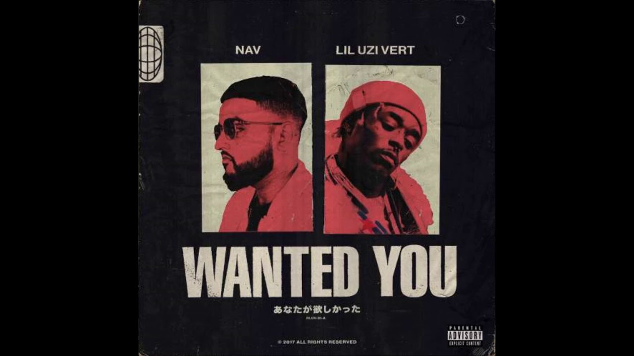 NAV - Wanted You ft. Lil Uzi Vert[Audio]