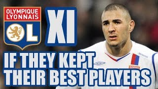 Lyon XI If They Kept Their Best Players - Better Than PSG?!