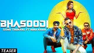 BHASOODI - Sonu Thukral ft. Hina Khan (Teaser) Pardhaan | Preet Hundal | Releasing On 17 July 6PM