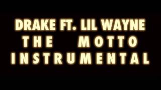 Drake - The Motto ft Lil Wayne (Instrumental)