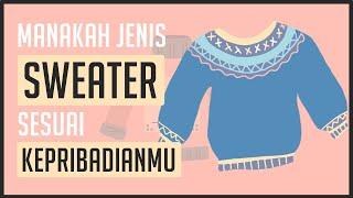 Tes Kepribadian - Jenis Sweater Apa yang Cocok Untukmu ?