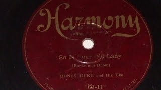 """So is Your Old Lady"" Honey Duke & his Uke Harmony Record  169"
