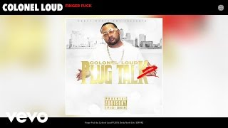 Colonel Loud - Finger Fuck (Audio)