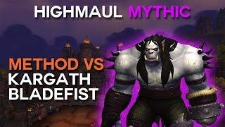 Method vs Kargath Bladefist Mythic