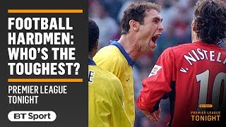 DEBATE: Who is the toughest man in football?! Hilarious discussion on Premier League Tonight