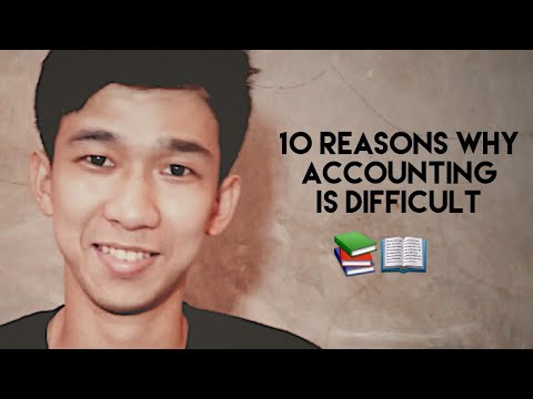 10 REASONS WHY ACCOUNTING IS DIFFICULT