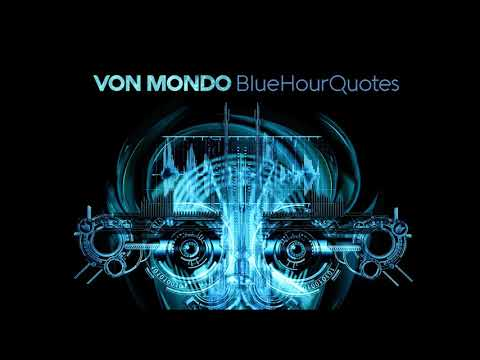 Von Mondo - Blue Hour Quotes (Full Album 2019)