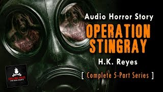"""Operation Stingray"" (Complete Series) Award Winning Reddit NoSleep Horror Story (Scary Stories)"