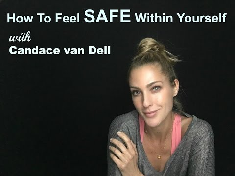 How to feel SAFE within Yourself