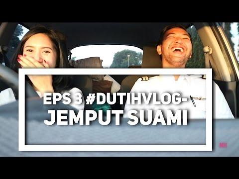 EPS 3 #DUTIHVLOG - JEMPUT SUAMI..